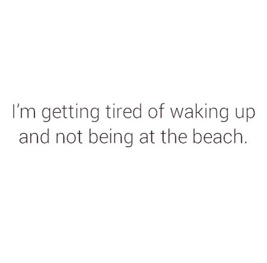 For Realz #Monday #Mood. Why am I not at the beach?